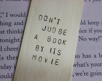Bookmark/ Brass bookmark/ Don't judge a book by its movie/ Hand stamped
