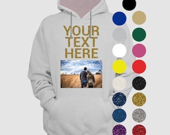 Custom Photo on a Hoodie with Custom Text, Glitter, Sayings, Custom Sweatshirt, Personalized Sweatshirt, Gift Idea, Men Women Custom Hoodie