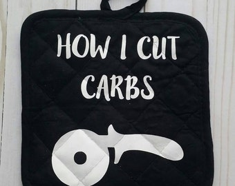 How I cut carbs pizza cutter hot pad-How I cut Carbs shirt