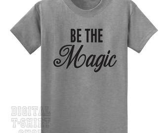 Be The Magic T-shirt