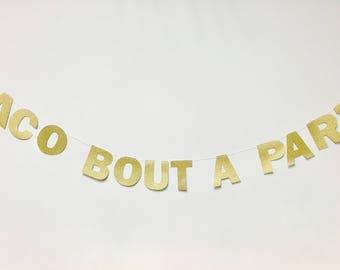 Taco bout a party banner - Taco Tuesday, Cinco De Mayo,