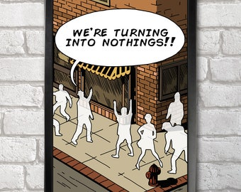 We're turning into Nothings Poster Print A3+ 13 x 19 in - 33 x 48 cm  Buy 2 get 1 FREE