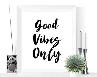 Printable Art | Good Vibes Only Printable | Black  | Modern Art |  Minimalist | Quote | Inspirational | Monochromatic