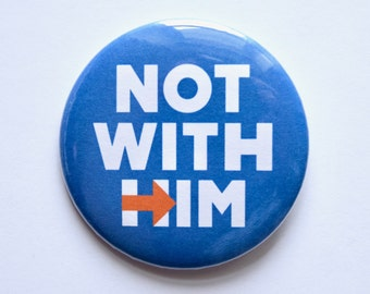 """Not With Him 2.25"""" Pinback Button"""