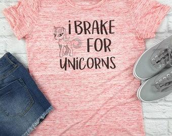 I Brake for Unicorns, Unicorn Shirt, Unicorn Tshirt, Funny Unicorn Shirt, Unicorns, Unicorn Tee, Brunch Shirt, Tumblr Shrit, Cute Top