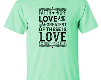 I Corinthians 13:13 Faith, Hope and Love, The Greatest of These is Love Spiritual Unisex Tshirt