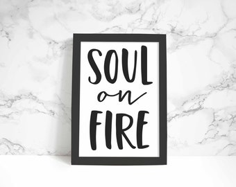 Soul On Fire print, wall art, quote