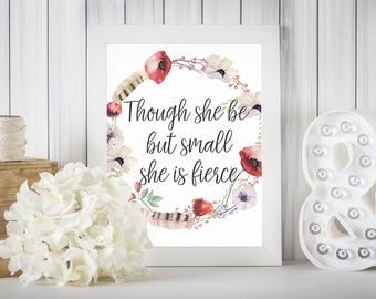 Though she be but small she is fierce red floral quote print//Girls nursery decor//Baby shower gift//Printable art