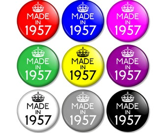 """Made in 1957 - 60th Birthday 25mm / 1"""" (1 inch) Pin Button Badge - Various colours available 60 Years Old in 2017 Year you were born"""