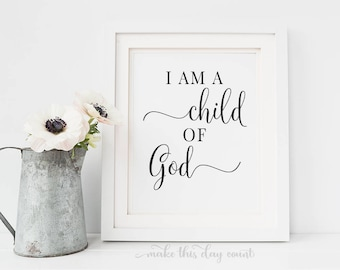 I Am A Child Of God printable quote, Song Lyric printable, Motivational Printable quote, Digital Art, Make This Day Count