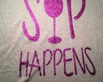 Sip happens tshirt