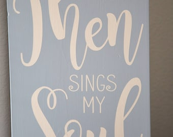 Then Sings My Soul Wooden Sign