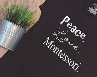 Peace , Love , Montessori