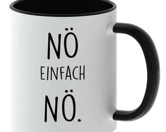 Cup with spell - Nö easy Nö. -Made in Germany - TassenTicker - coffee mug
