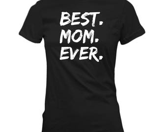 Best Mom Ever Mother's day Gift Present T Shirt