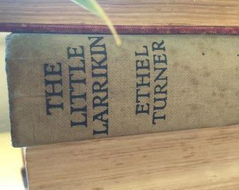 The Little Larrikin by Ethel Turner