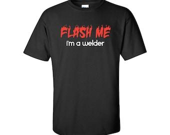 Flash Me I'm a Welder Mens/Unisex Graphic T Shirt