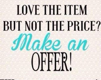Make an offer on any item!