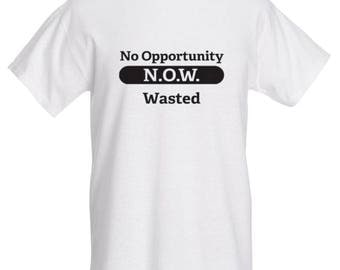 No Opportunity Wasted Tee