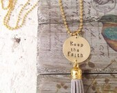 Keep the Faith - Handstamped Brass Necklace with grey suede tassel - READY to SHIP