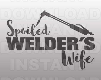 Welder SVG File,Welding SVG,Spoiled Welders Wife SVG -Commercial & Personal Use- Vector svg for Cricut,Silhouette svg,digital cut file,htv