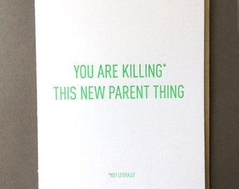 Killing this new parent thing, new baby letterpress card