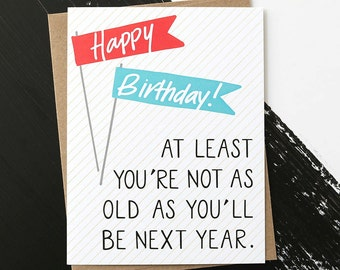 As Old As Next Year - Birthday Card