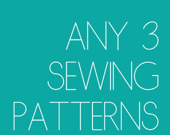 Pick Any 3 Sewing Patterns