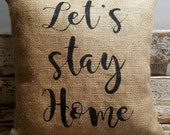 "Let's Stay Home Burlap Stuffed Pillow 14"" x 14"" Rustic Farmhouse Decor"