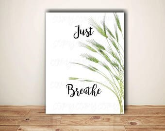 Instant Download - Just Breathe Printable  Saying  - Digital Collage Sheet  - Gallery Art - Framable Decor - Gift For Her