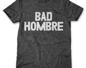 Bad Hombre (Men's / Unisex)