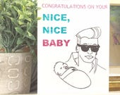 Nice, Nice Baby - New Baby Card - Funny