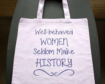 Well-Behaved Women Seldom Make History Tote Bag - Small Bag - Purple Vinyl Letters - Light Purple