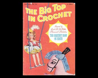 The Big Top in Crochet - Inspired by The Greatest Show on Earth - Star Book No. 90 - American Thread Company - Vintage Booklet c. 1952