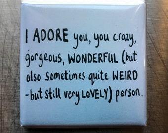 I adore you... custom made 1.5x.15inch magnet
