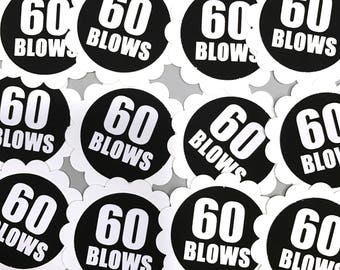 60th Birthday Favor Tags - 60 BLOWS, Black and White or Your Colors - Set of 12
