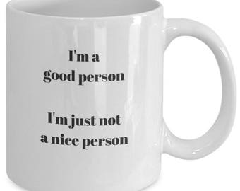Good Person, not Nice Person