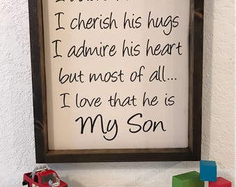 My Son sign I adore his smile I cherish his hugs I admire his heart but most of all I love that he is My Son, hand-painted, wood sign