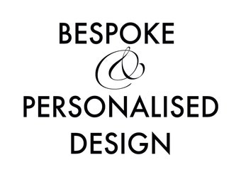 Bespoke Listing to purchase Bespoke Design or Personalisation on any pre-purchased product