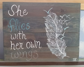 Hand Painted 'She flies with her own wings' Wood Sign