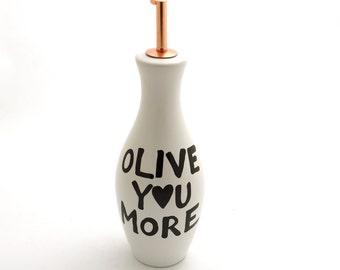 Olive oil dispenser, gift for foodie , olive you more, salad oil holder, ceramic, olive oil bottle, home and living, valentines day gift