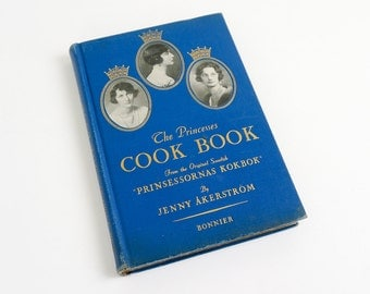 """Vintage 1930s Cook Book / The Princesses Cook Book by Jenny Akerstrom 1936 Hc / From The Original Swedish """"Prinsessornas Kokbok"""""""