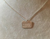 """Election 2016 """"nasty woman"""" sterling pro-Hillary necklace -- sterling silver. Handmade politics election democrat feminist"""