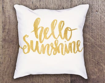 Hello Sunshine Pillow, Hello Sunshine, Inspiration Pillow, Gold and White Pillow, Hand Lettered Pillow, Sofa Pillow, Decorative Pillow