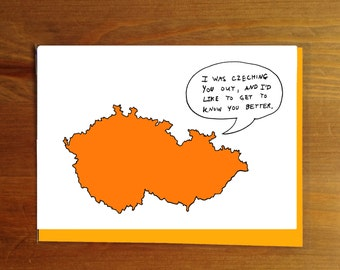 I Was Czeching You Out, And I'd Like To Get To Know You Better Greeting Card