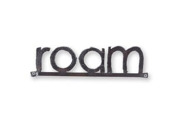 Roam Metal Word Sign Rustic Decor