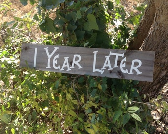Western Rustic Wood Wedding Anniversary Sign Photo Prop One Year Later