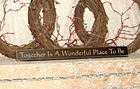Together Is A Wonderful Place To Be Primitive Country Shelf