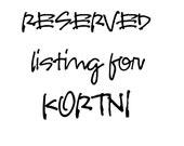 RESERVED for KORTNI