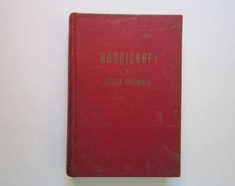 vintage book - HANDICRAFT - by Lester Griswold - 1944 - leathercraft, leatherwork, metalwork, pottery, archery, woodwork, weaving and more